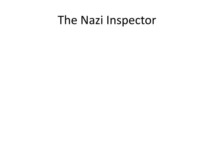 The Nazi Inspector