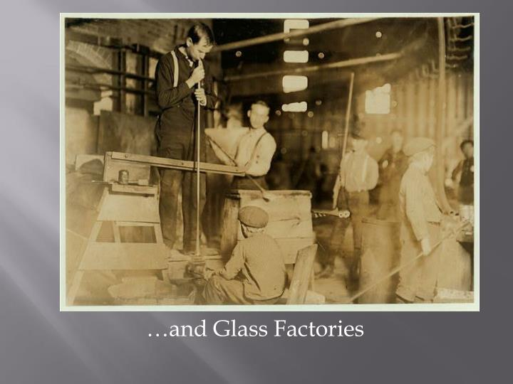 …and Glass Factories