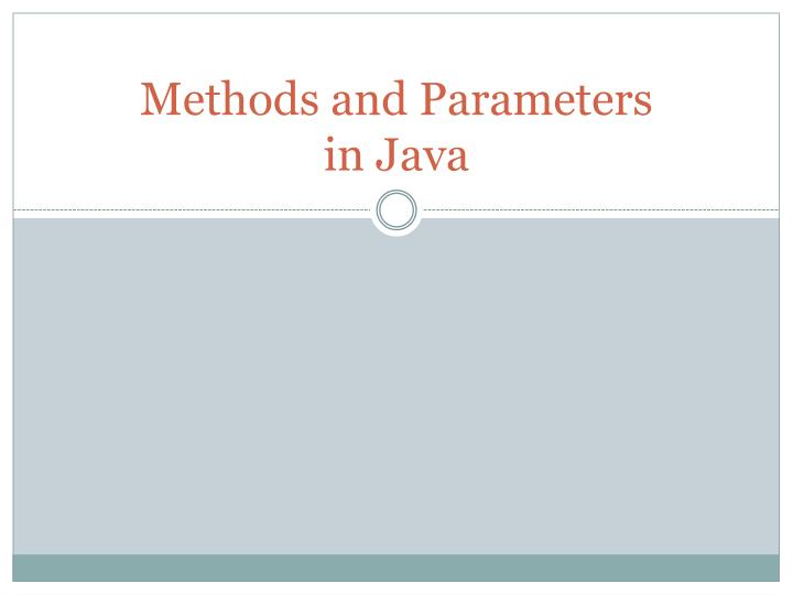 Methods and parameters in java
