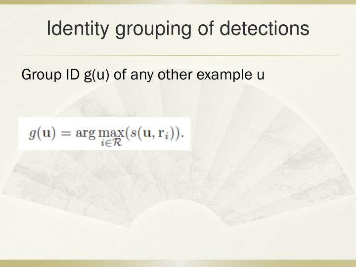Identity grouping of detections