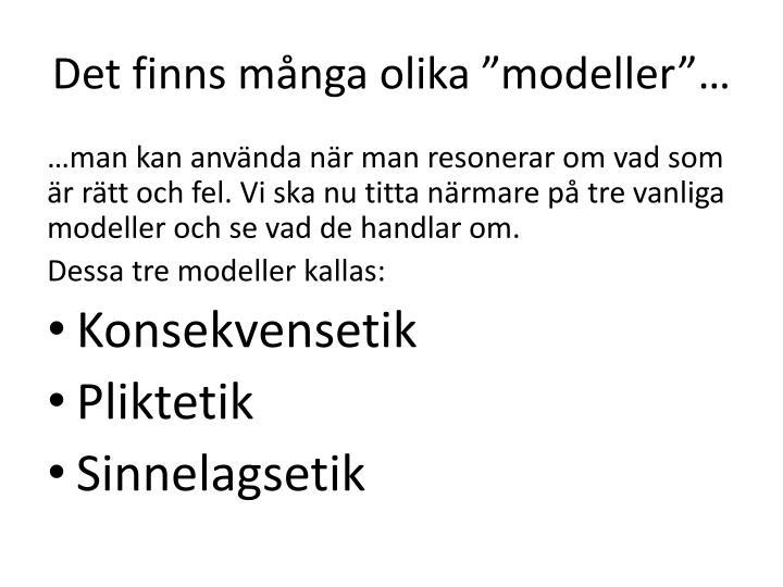 """Det finns många olika """"modeller""""…"""