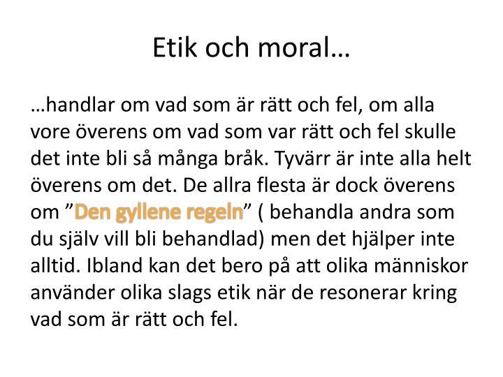 Etik och moral…