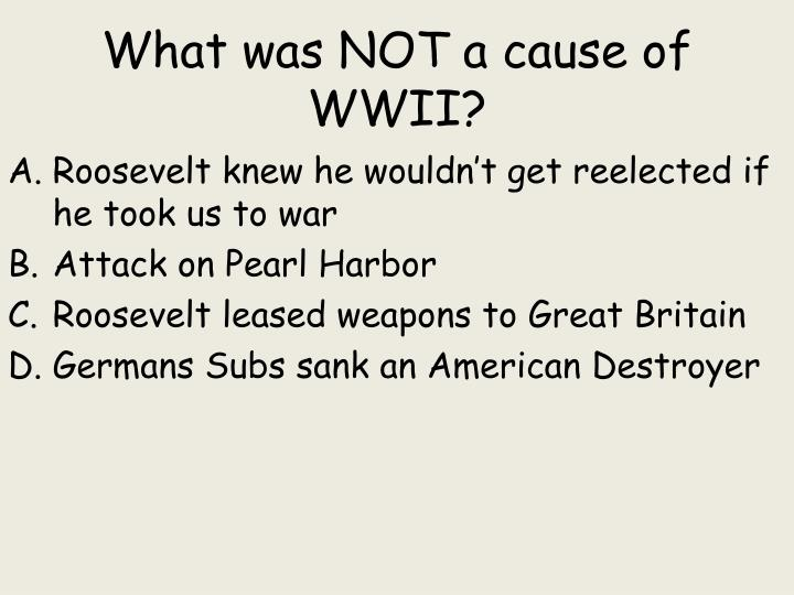What was NOT a cause of WWII?