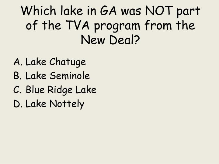 Which lake in GA was NOT part of the TVA program from the New Deal?