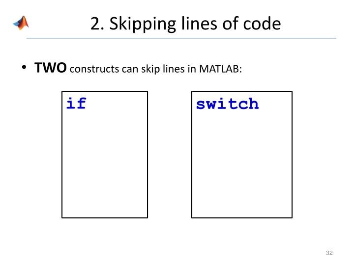 2. Skipping lines of code