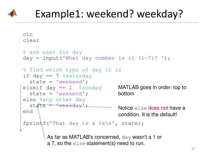 Example1: weekend? weekday?