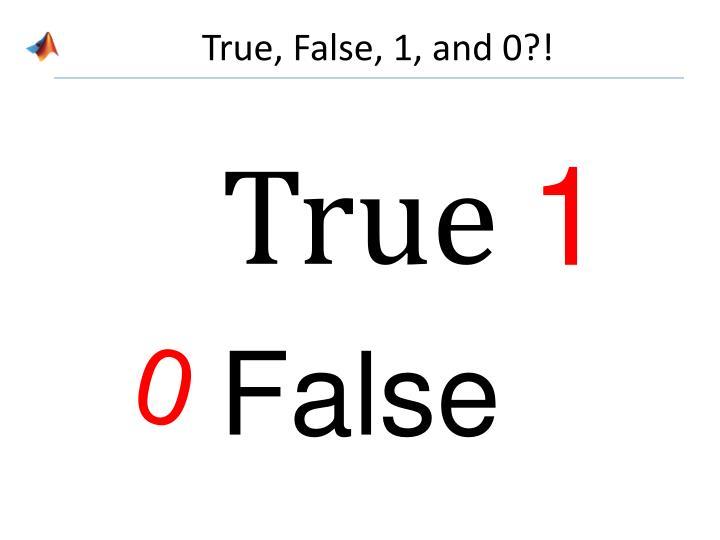 True, False, 1, and 0?!