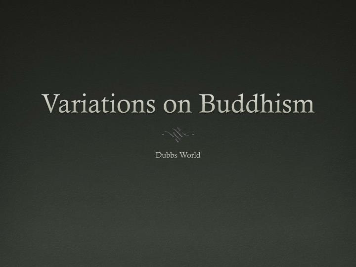 Variations on buddhism