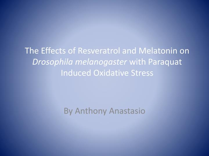 The Effects of Resveratrol and Melatonin on