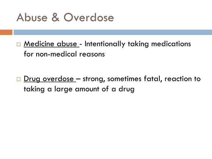 Abuse & Overdose