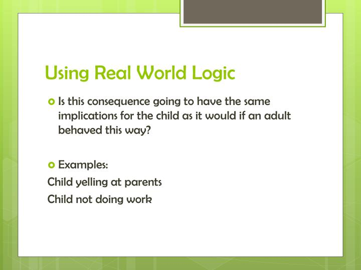 Using Real World Logic