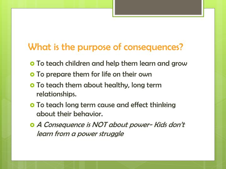 What is the purpose of consequences?