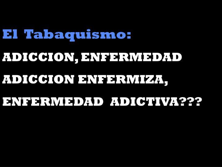 El  Tabaquismo: