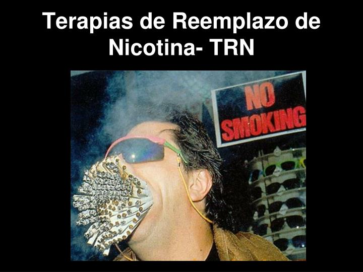 Terapias de Reemplazo de Nicotina- TRN