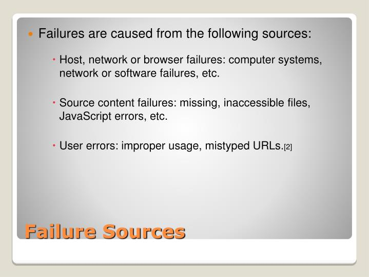 Failures are caused from the following sources: