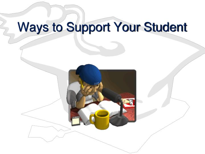 Ways to Support Your Student
