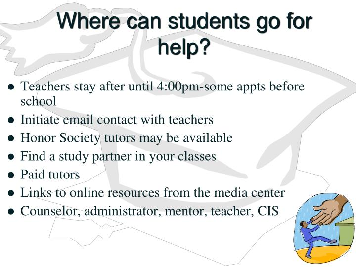 Where can students go for help?