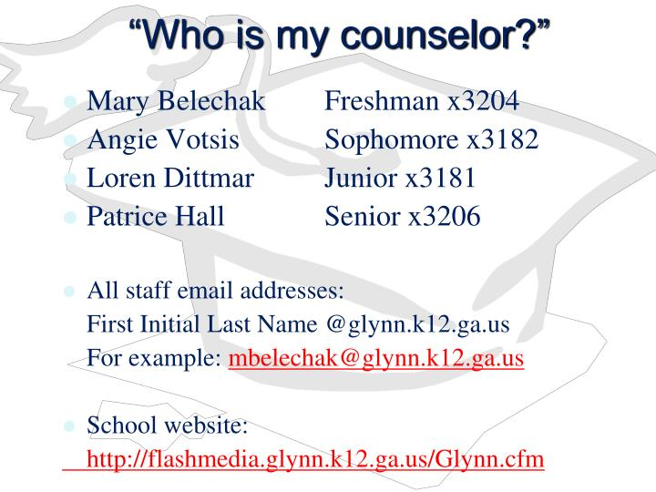 """Who is my counselor?"""
