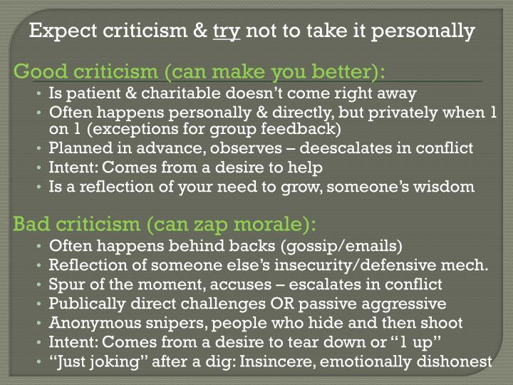 Expect criticism &
