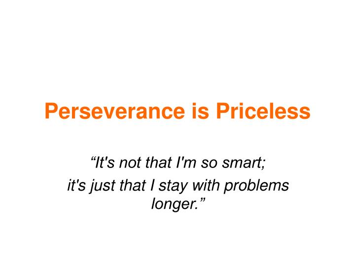 Perseverance is priceless