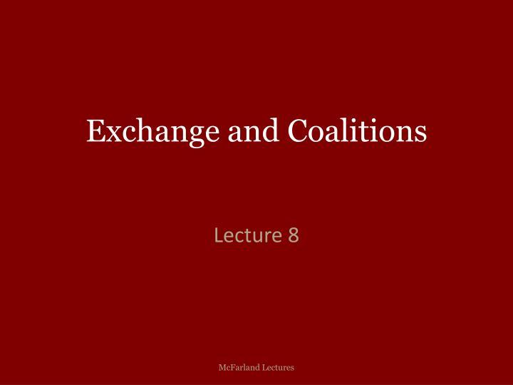 Exchange and Coalitions