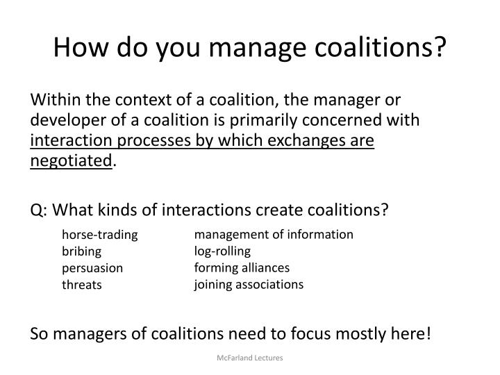 How do you manage coalitions?
