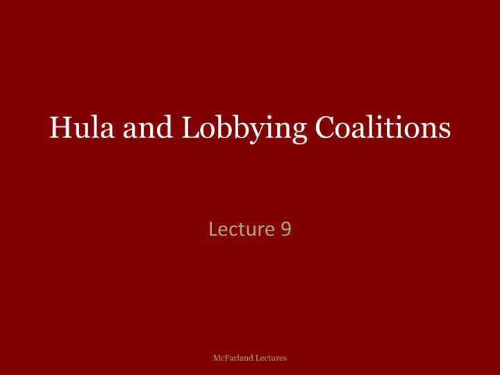 Hula and Lobbying Coalitions