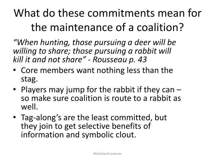 What do these commitments mean for the maintenance of a coalition?