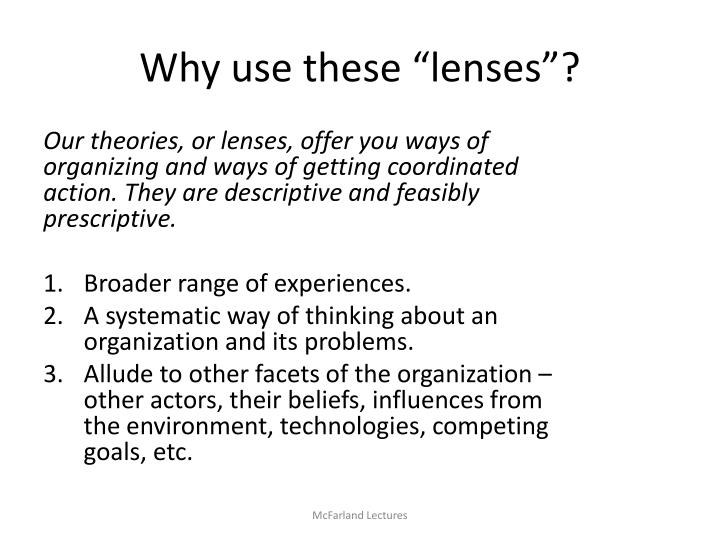 "Why use these ""lenses""?"