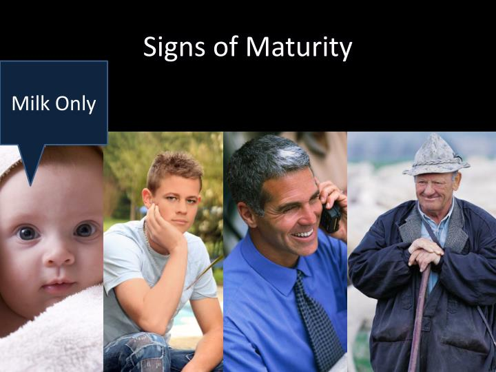Signs of Maturity