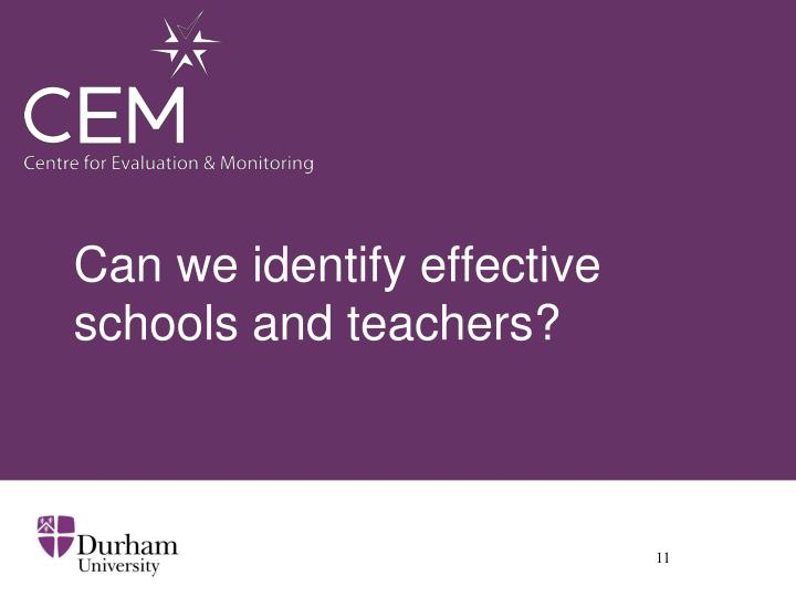 Can we identify effective schools and teachers