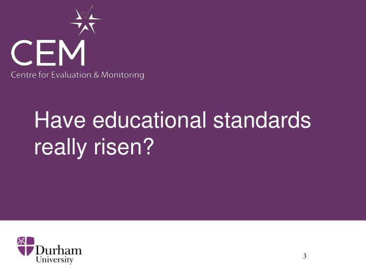 Have educational standards really risen