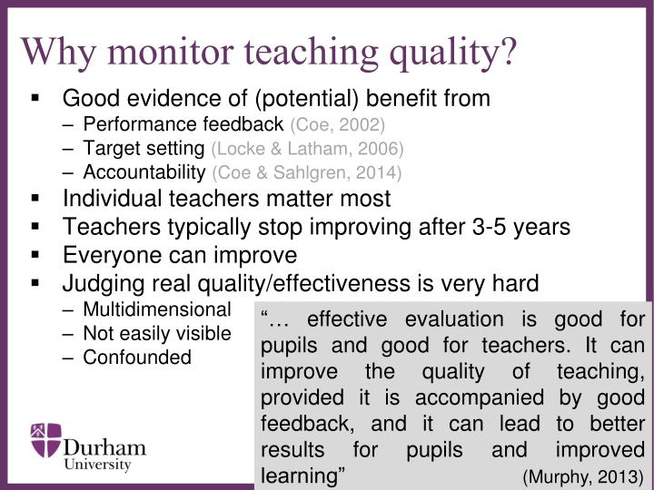 Why monitor teaching quality?