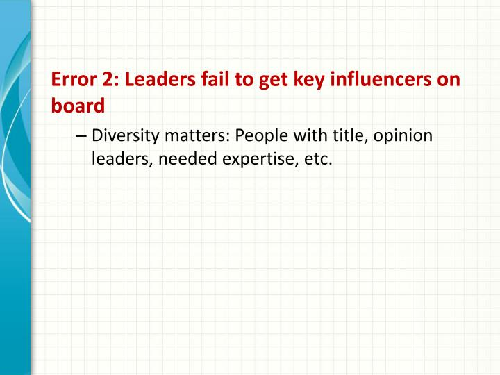 Error 2: Leaders fail to get key influencers on board