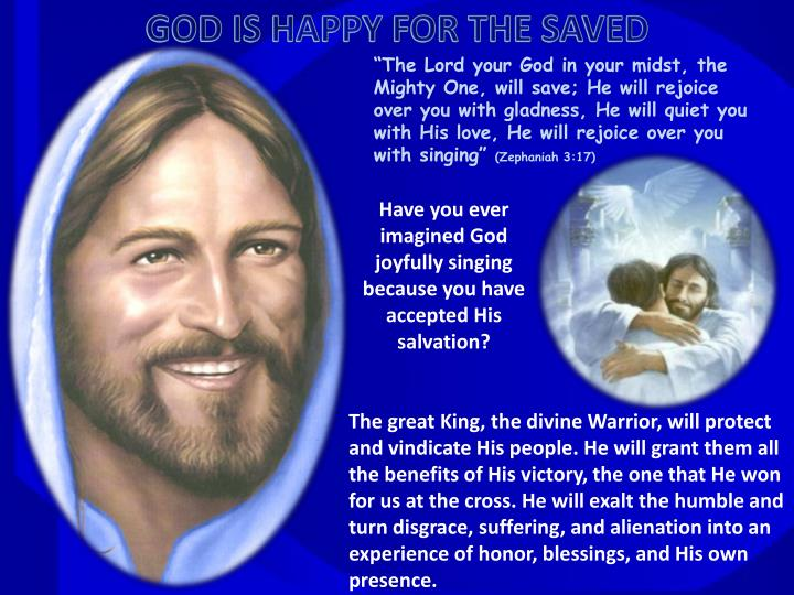 GOD IS HAPPY FOR THE SAVED