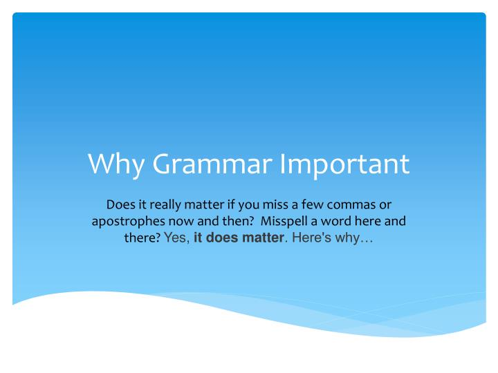 Why grammar important