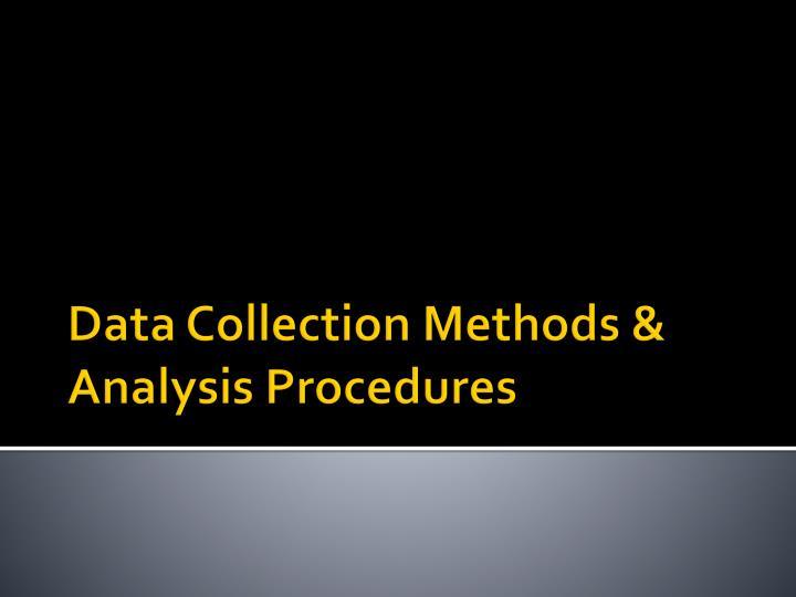 Data Collection Methods & Analysis Procedures