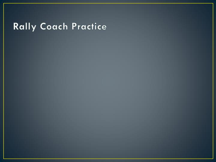 Rally Coach Practice