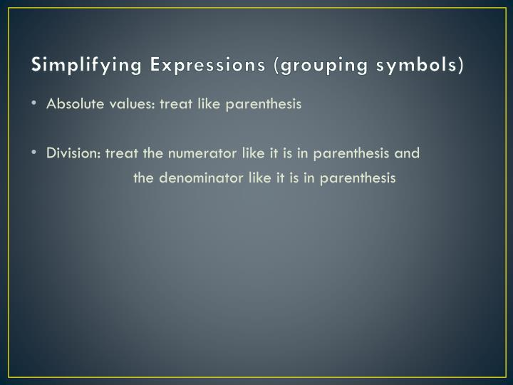 Simplifying Expressions (grouping symbols)