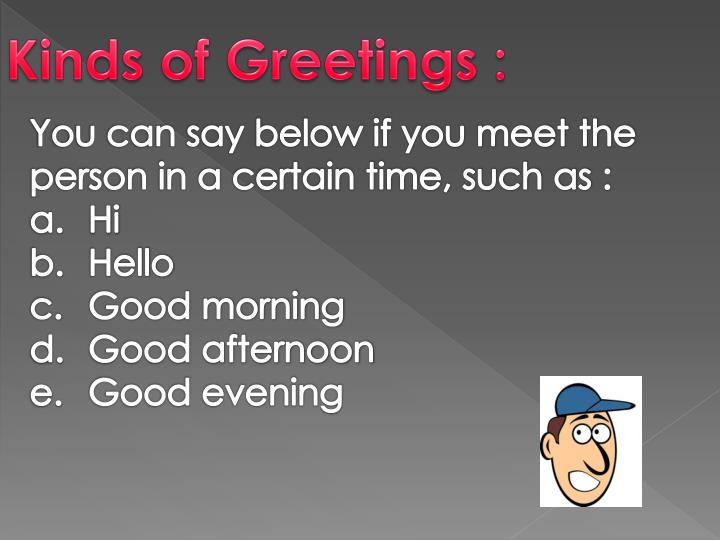 Kinds of Greetings :