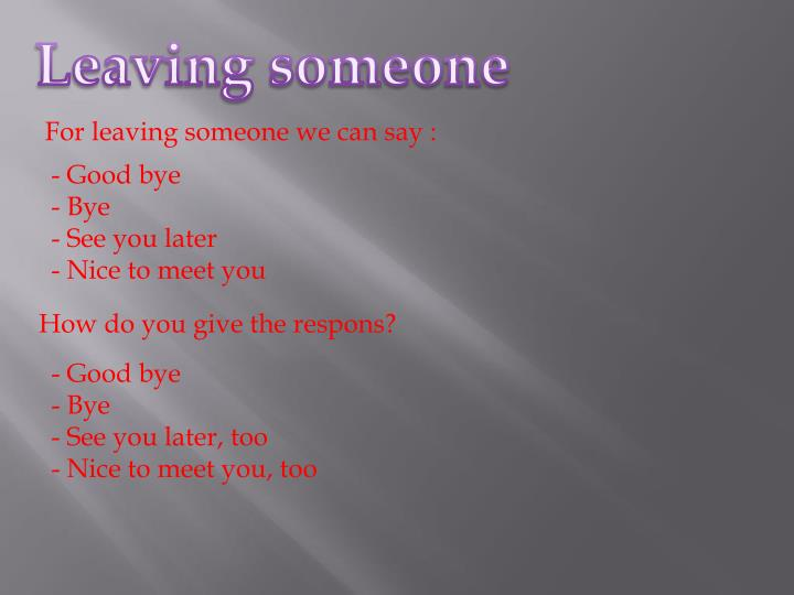 Leaving someone