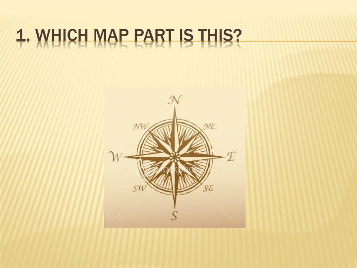 1. Which map part is this?