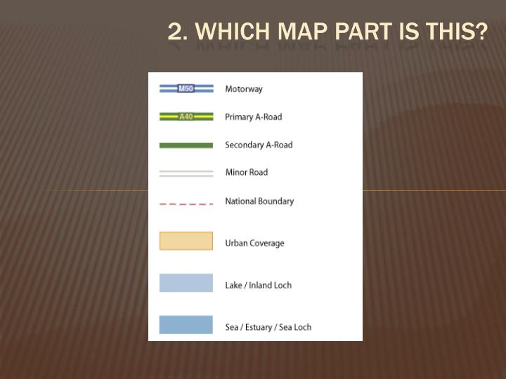 2. Which map part is this?
