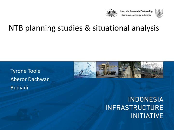 NTB planning studies & situational analysis