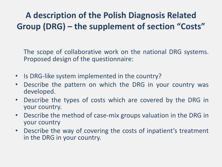 "A description of the Polish Diagnosis Related Group (DRG) – the supplement of section ""Costs"""