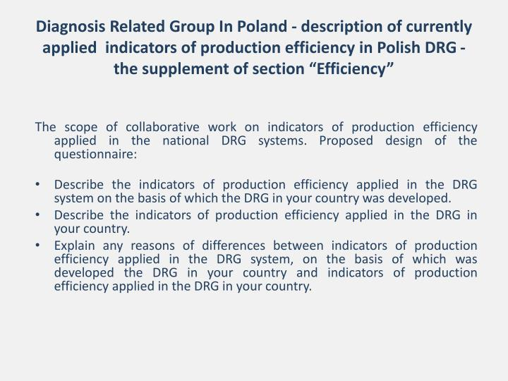 "Diagnosis Related Group In Poland - description of currently applied  indicators of production efficiency in Polish DRG - the supplement of section ""Efficiency"""