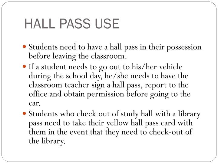 HALL PASS USE