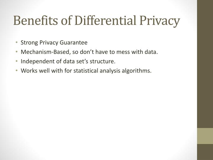 Benefits of Differential Privacy
