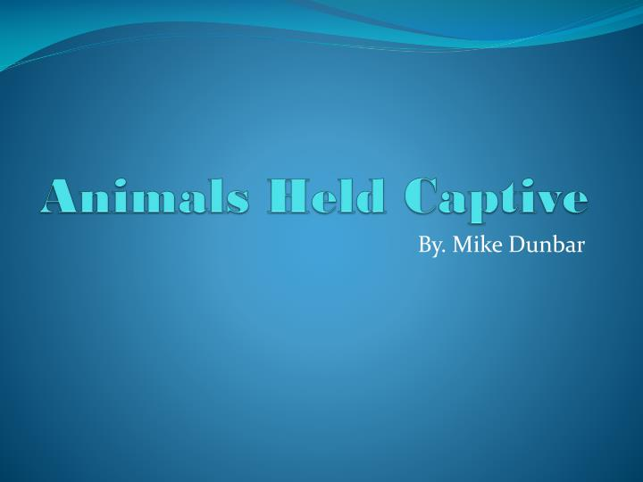 Animals Held Captive