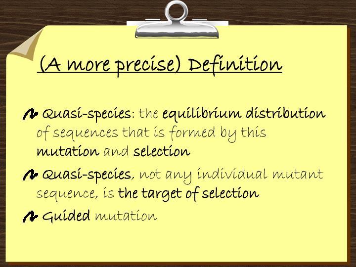 (A more precise) Definition